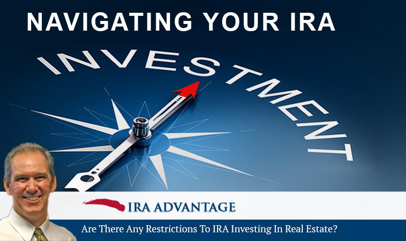 Are There Any Restrictions To IRA Investing In Real Estate