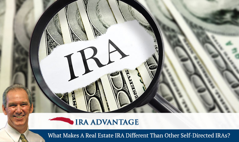 What Makes a Real Estate IRA Different Than Other Self-Directed IRAs