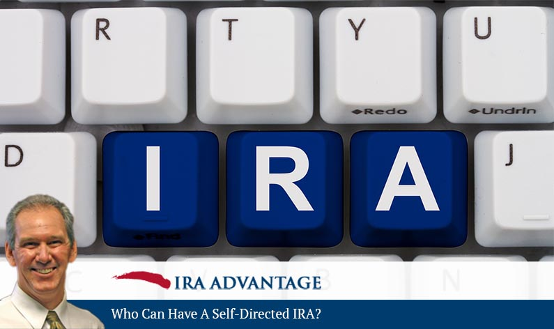 Who Can Have A Self-Directed IRA