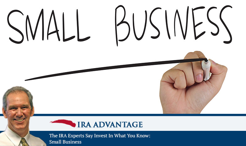 IRA Experts Say Invest In What You Know - Small Business