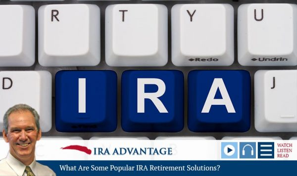 What Are Some Popular IRA Retirement Solutions?