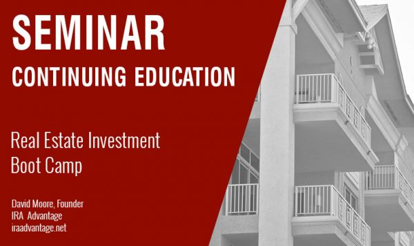 Real Estate Investment Boot Camp,  IRA and 1031 Exchange Class, Thursday April 19th