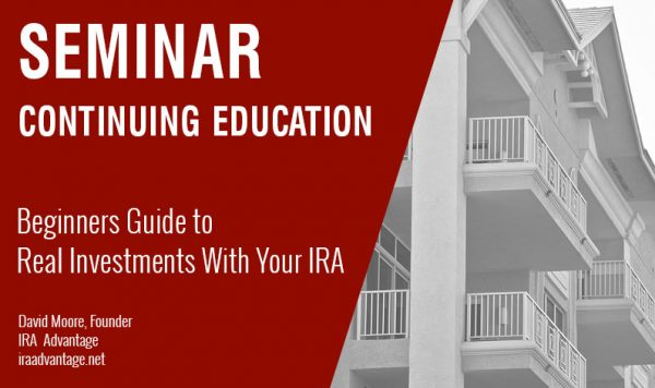 Beginners Guide to Real Investments With Your IRA, Thursday May 17th