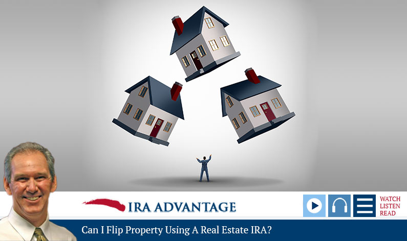 Can I Flip Property Using A Real Estate IRA