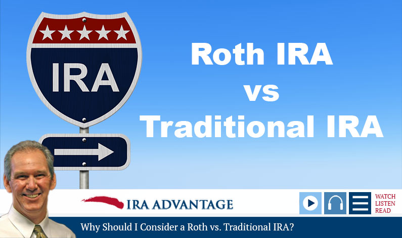 Why Should I Consider a Roth vs. Traditional IRA