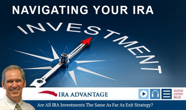 Are All IRA Investments The Same As Far As Exit Strategy?