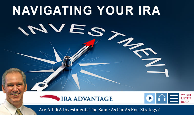 Are All IRA Investments The Same As Far As Exit Strategy