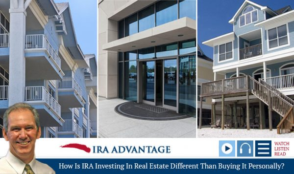 How Is IRA Investing In Real Estate Different Than Buying It Personally?