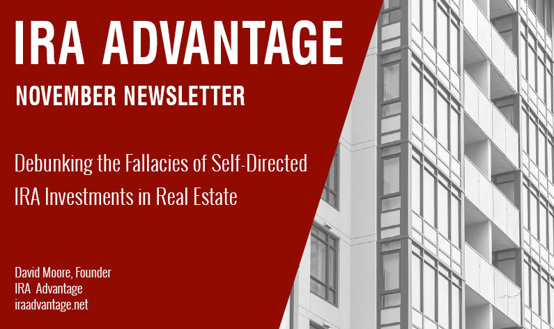 Debunking the fallacies of Self-Directed IRA Investments in Real Estate