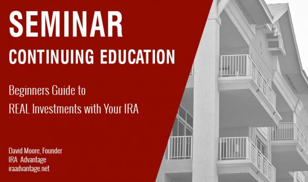 Beginners Guide to REAL Investments with Your IRA, Wednesday January 30th, 2019