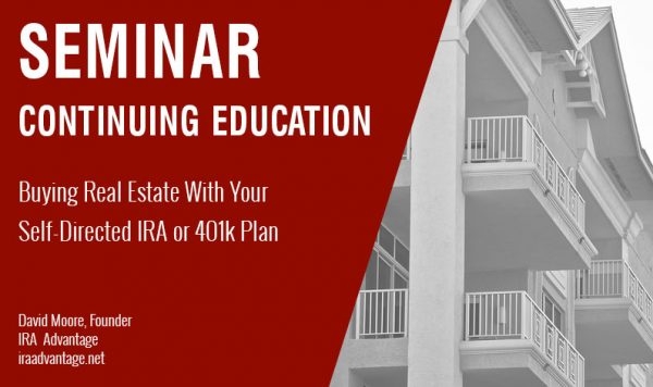 Buying Real Estate With Your Self-Directed IRA or 401k Plan, Thursday April 18th, 2019