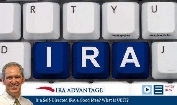 Is a Self-Directed IRA a Good Idea? What is UBTI?