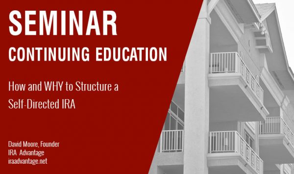 How and WHY to Structure a Self-Directed IRA, Wednesday August 21st, 2019