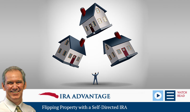 Flipping Property with a Self-Directed IRA