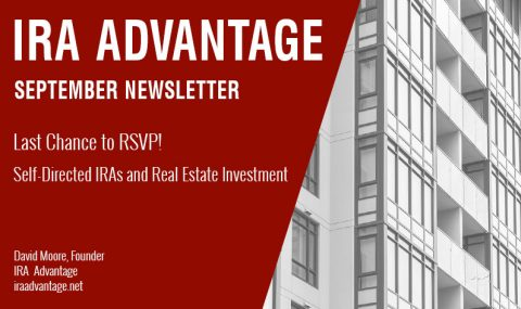 Last Chance to RSVP! Self-Directed IRAs and Real Estate Investment