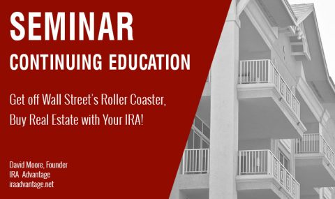 Get off Wall Street's Roller Coaster, Buy Real Estate with Your IRA! Thursday October 24th, 2019
