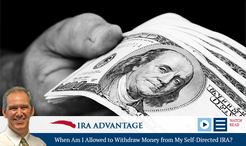 When Am I Allowed to Withdraw Money from My Self-Directed IRA?