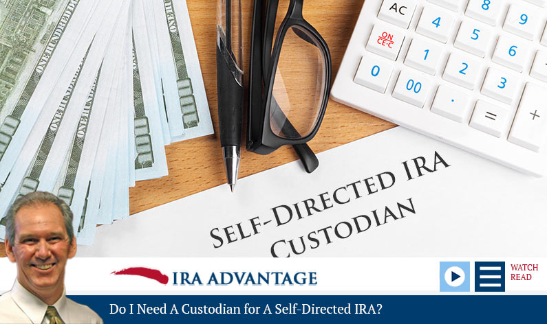 Do I Need a Custodian for my Self-Directed IRA