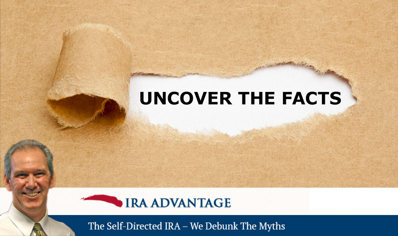The Self-Directed IRA – We Debunk The Myths