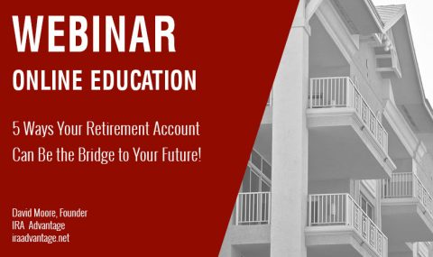 WEBINAR: 5 Ways Your Retirement Account Can Be the Bridge to Your Future! Thursday April 23rd, 2020