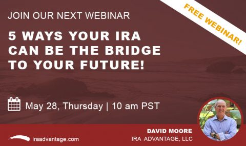 WEBINAR: 5 Ways Your Retirement Account Can Be the Bridge to Your Future, Thursday May 28th, 2020