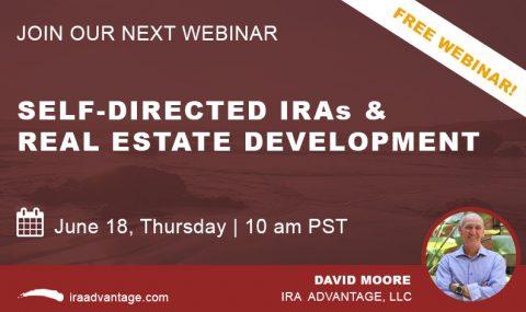 WEBINAR: Self-Directed IRAs & Real Estate Development, Thursday June 18th, 2020
