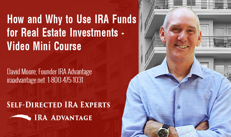How and Why to Use IRA Funds for Real Estate Investments - Video Mini Course