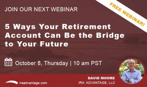 WEBINAR: 5 Ways Your Retirement Account Can Be the Bridge to Your Future, Thursday October 8th, 2020