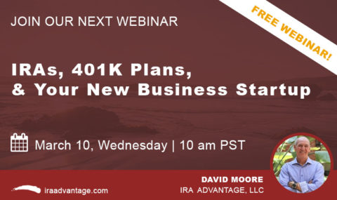 WEBINAR: IRAs, 401k Plans, & Your New Business Startup – Wednesday March 10th, 2021