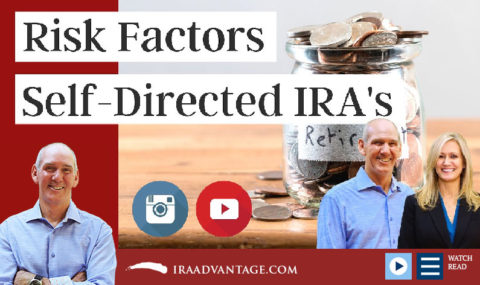What Are the Risk Factors Involved with Self-Directed IRA Investing? Benefits & Pitfalls…