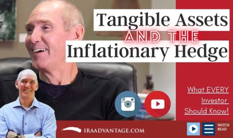 Tangible Assets: The Inflationary Hedge (SELF-DIRECTED IRAs)